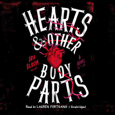 Hearts & Other Body Parts Audiobook, by Ira Bloom