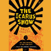 The Icarus Show Audiobook, by Sally Christie
