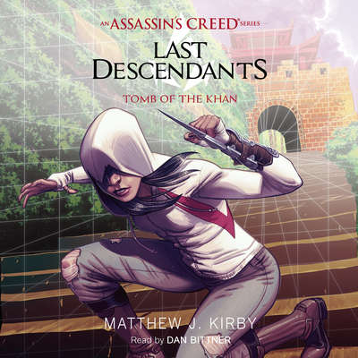 Tomb of the Khan : Last Descendants: An Assassin's Creed Novel Series, Book 2 Audiobook, by Matthew J. Kirby