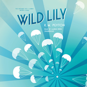 Wild Lily Audiobook, by K. M. Peyton