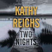 Two Nights: A Novel Audiobook, by Kathy Reichs