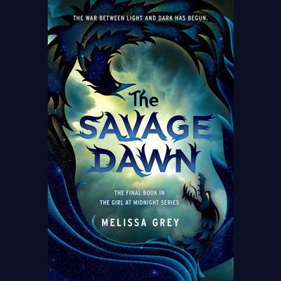 The Savage Dawn Audiobook, by Melissa Grey
