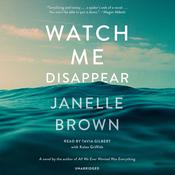 Watch Me Disappear: A Novel, by Janelle Brown