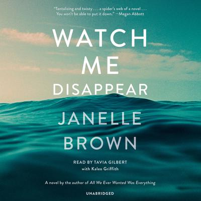 Watch Me Disappear: A Novel Audiobook, by Janelle Brown