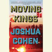 Moving Kings: A Novel Audiobook, by Joshua Cohen