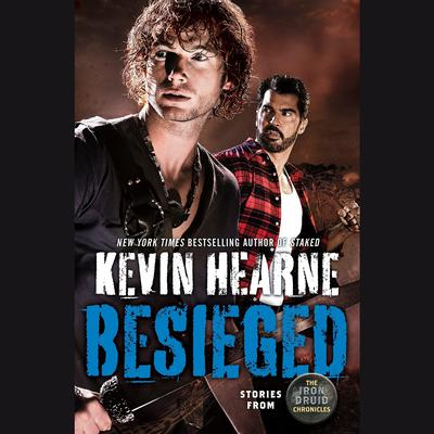 Besieged: Stories from The Iron Druid Chronicles Audiobook, by Kevin Hearne