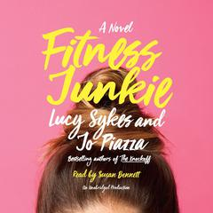 Fitness Junkie: A Novel Audiobook, by Jo Piazza, Lucy Sykes