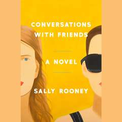 Conversations with Friends: A Novel Audiobook, by Sally Rooney