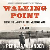 Walking Point: From the Ashes of the Vietnam War Audiobook, by Perry A. Ulander