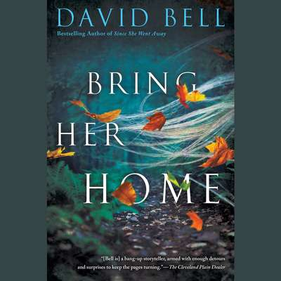 Bring Her Home Audiobook, by David Bell