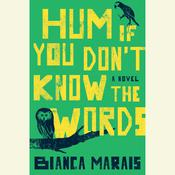 Hum If You Dont Know the Words Audiobook, by Bianca Marais