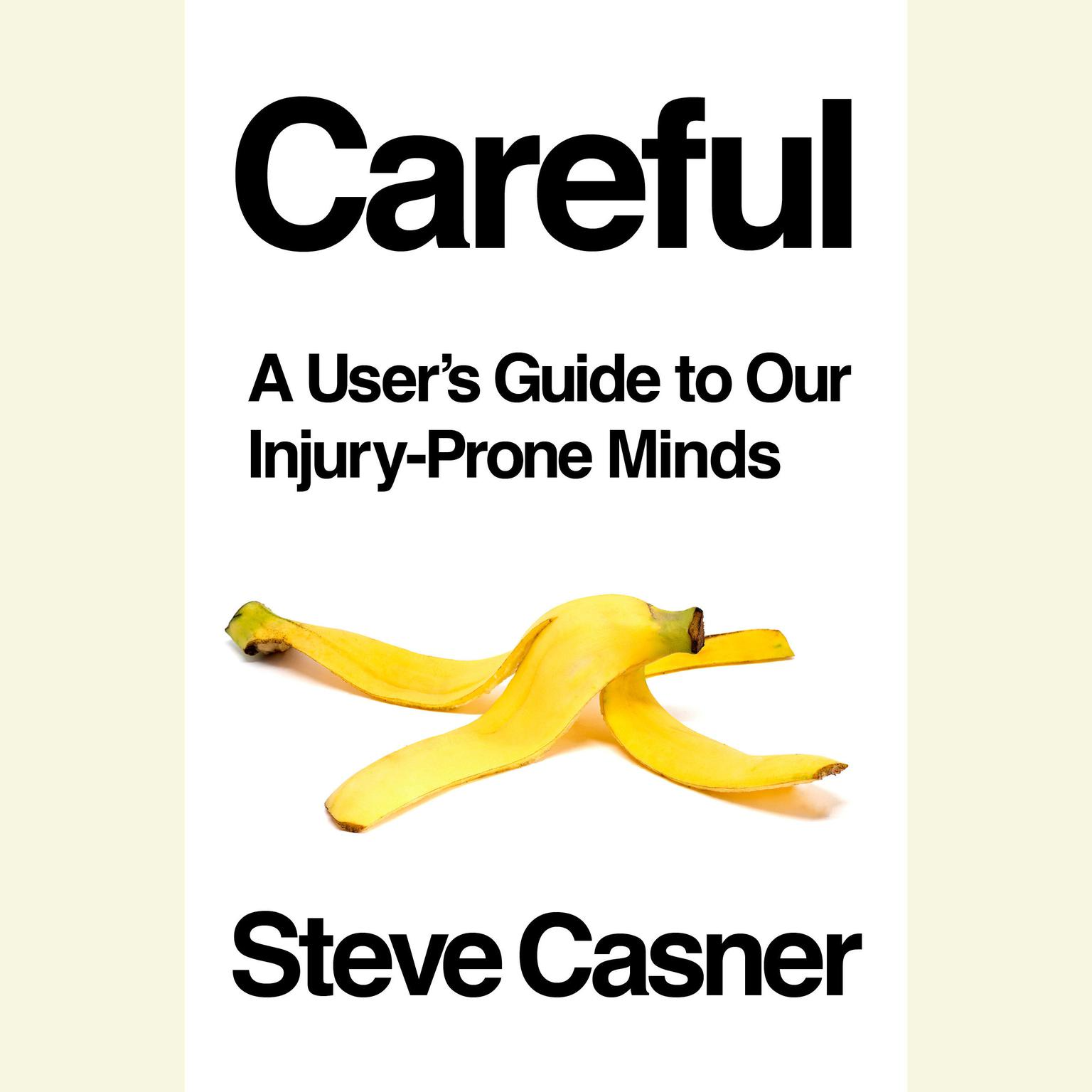 Printable Careful: A User's Guide to Our Injury-Prone Minds Audiobook Cover Art