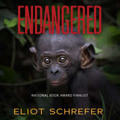 Endangered Audiobook, by Eliot Schrefer