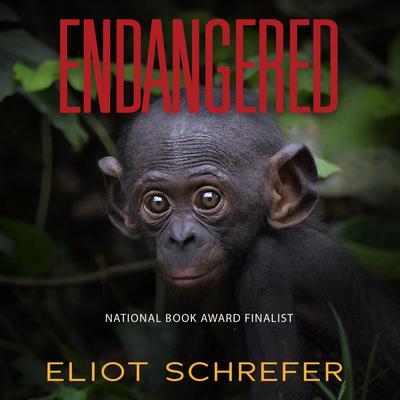 Endangered Audiobook, by Eliot Schrefer