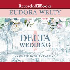 Delta Wedding Audiobook, by Eudora Welty