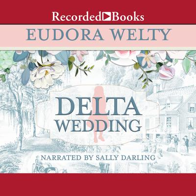 Delta Wedding Audiobook, by Eudora Welty