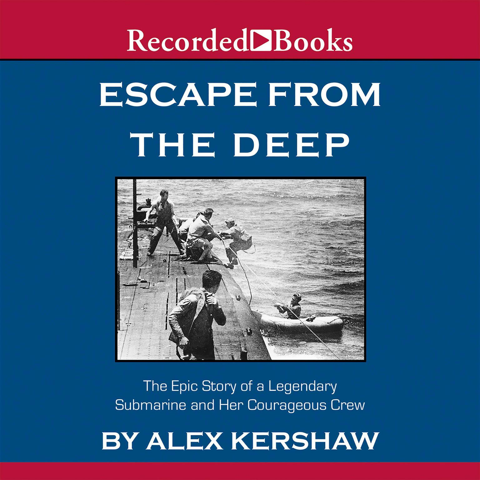 Printable Escape from the Deep: A Legendary Submarine and Her Courageous Crew Audiobook Cover Art