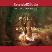 The Fall of Saints: A Novel, by Wanjiku wa Ngugi