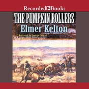 The Pumpkin Rollers Audiobook, by Elmer Kelton