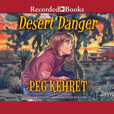 Desert Danger Audiobook, by Peg Kehret