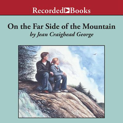 On the Far Side of the Mountain Audiobook, by Jean Craighead George