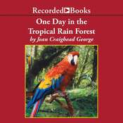 One Day in the Tropical Rain Forest, by Jean Craighead George