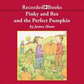 Pinky and Rex and the Perfect Pumpkin, by James Howe