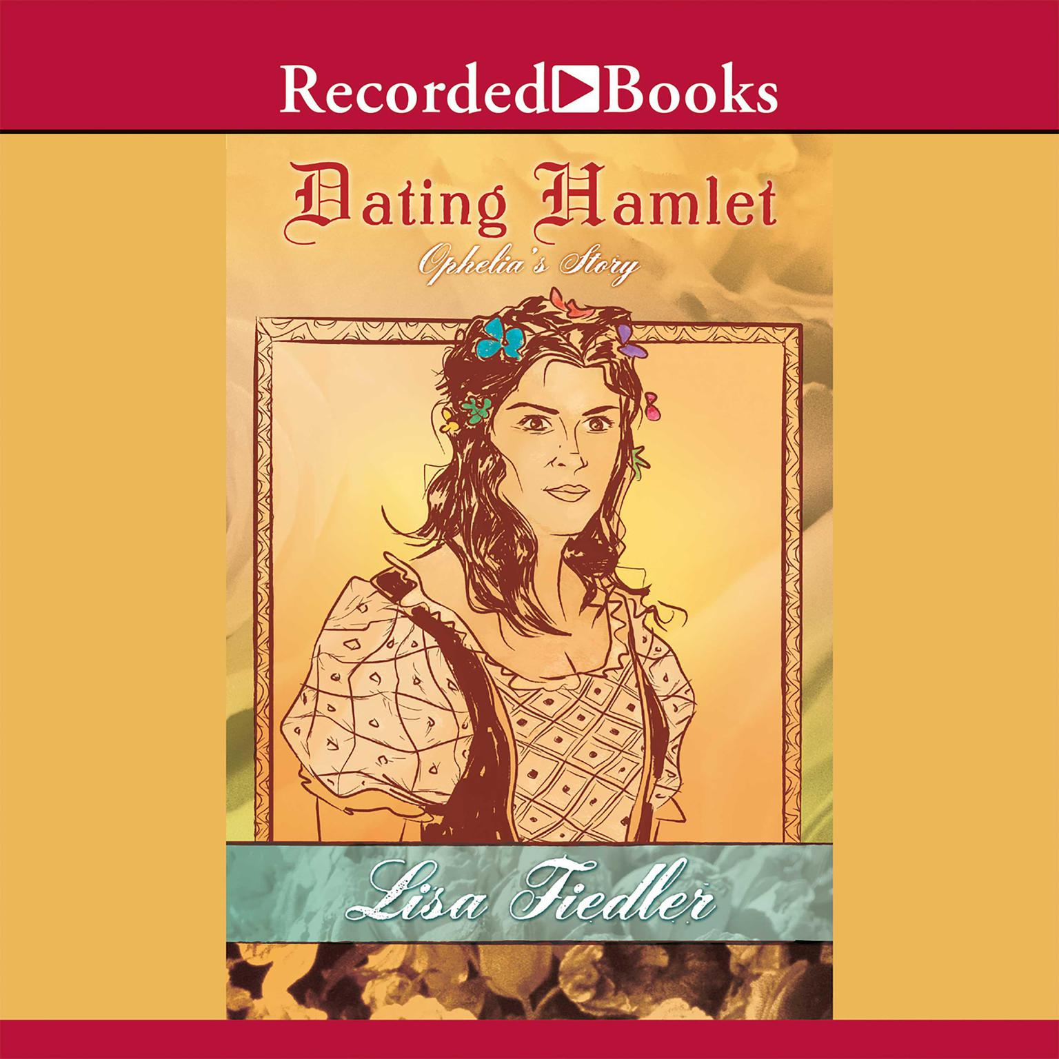Printable Dating Hamlet: Ophelia's Story Audiobook Cover Art