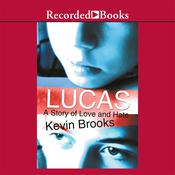 Lucas: A Story of Love and Hate, by Kevin Brooks