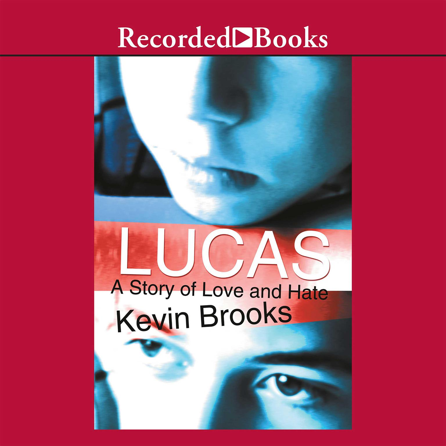 Printable Lucas: A Story of Love and Hate Audiobook Cover Art