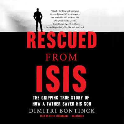 Rescued from ISIS: The Gripping True Story of How a Father Saved His Son Audiobook, by Dimitri Bontinck