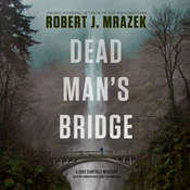 Dead Man's Bridge: A Jake Cantrell Mystery Audiobook, by Robert J. Mrazek