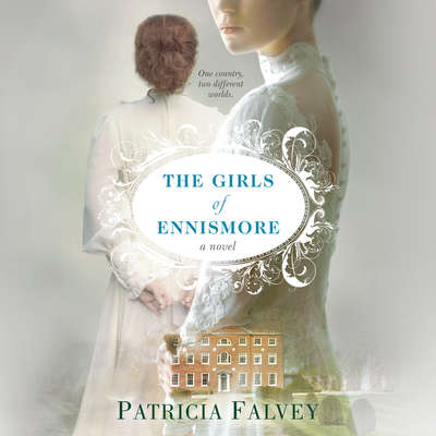 The Girls of Ennismore Audiobook, by Patricia Falvey