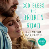 God Bless the Broken Road Audiobook, by Jennifer Dornbush