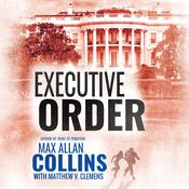 Executive Order, by Max Allan Collins