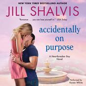 Accidentally on Purpose: A Heartbreaker Bay Novel Audiobook, by Jill Shalvis