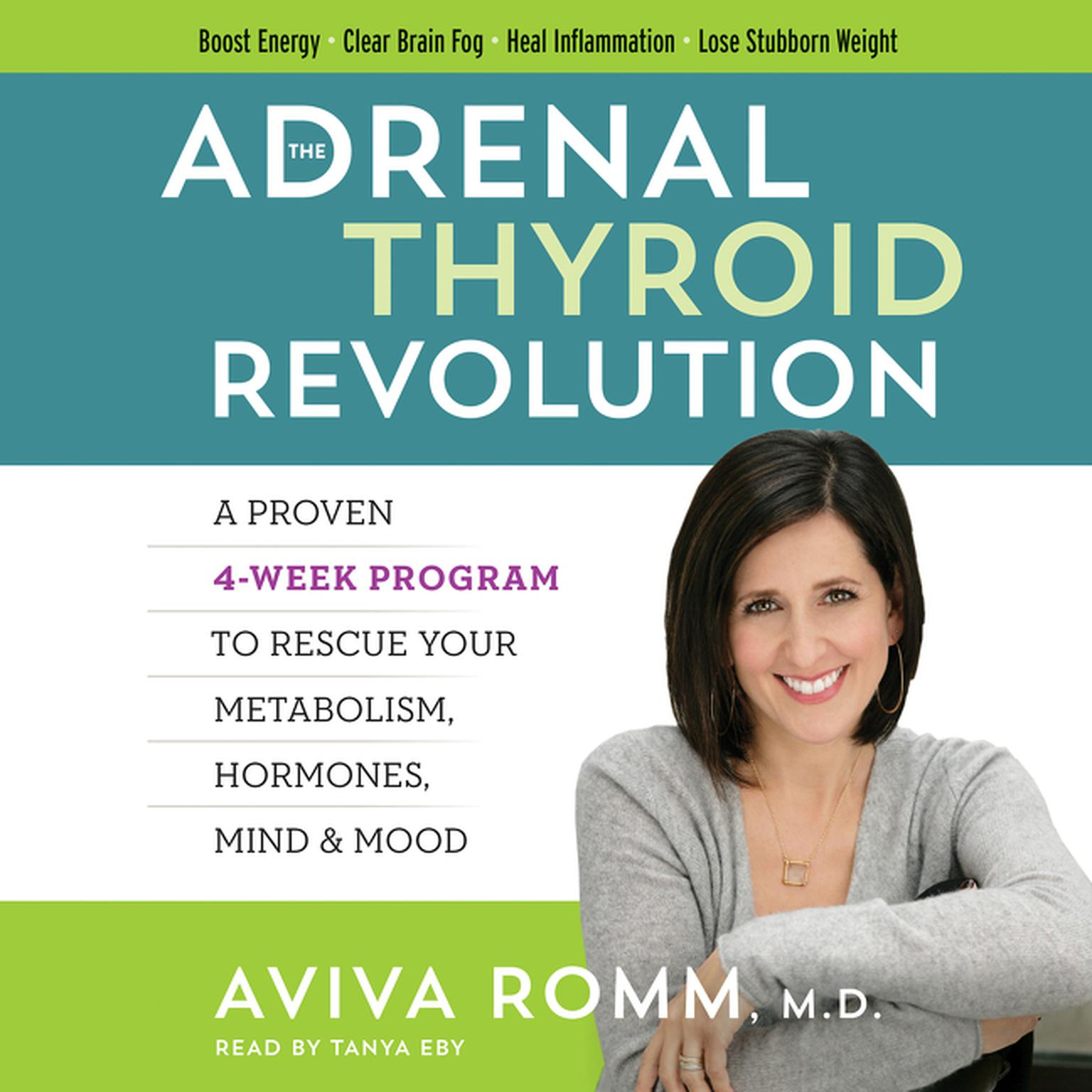 Printable The Adrenal Thyroid Revolution: A Proven 4-Week Program to Rescue Your Metabolism, Hormones, Mind & Mood Audiobook Cover Art