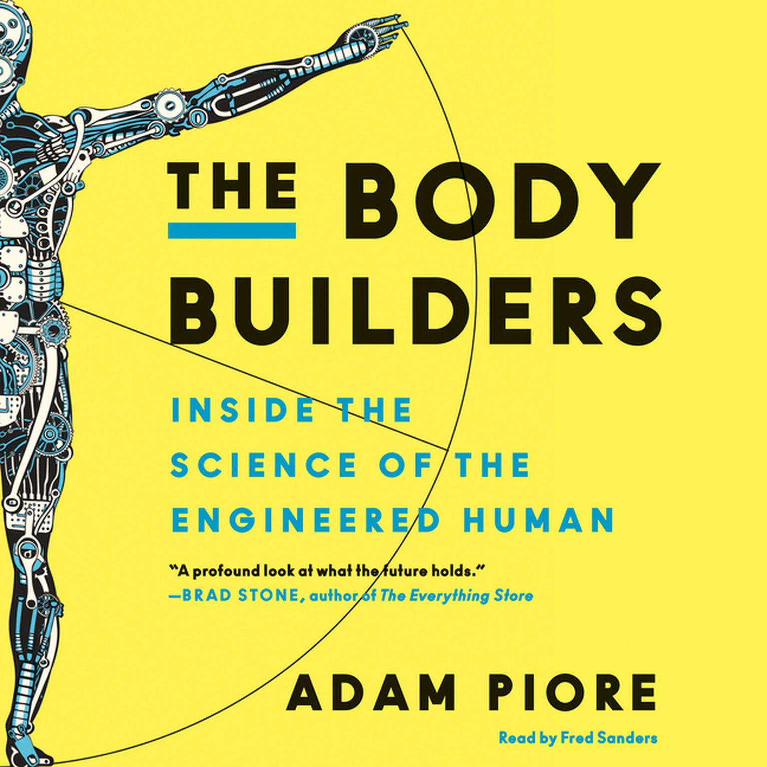Printable The Body Builders: Inside the Science of the Engineered Human Audiobook Cover Art