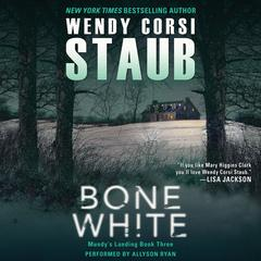 Bone White: Mundys Landing Book Three Audiobook, by Wendy Corsi Staub