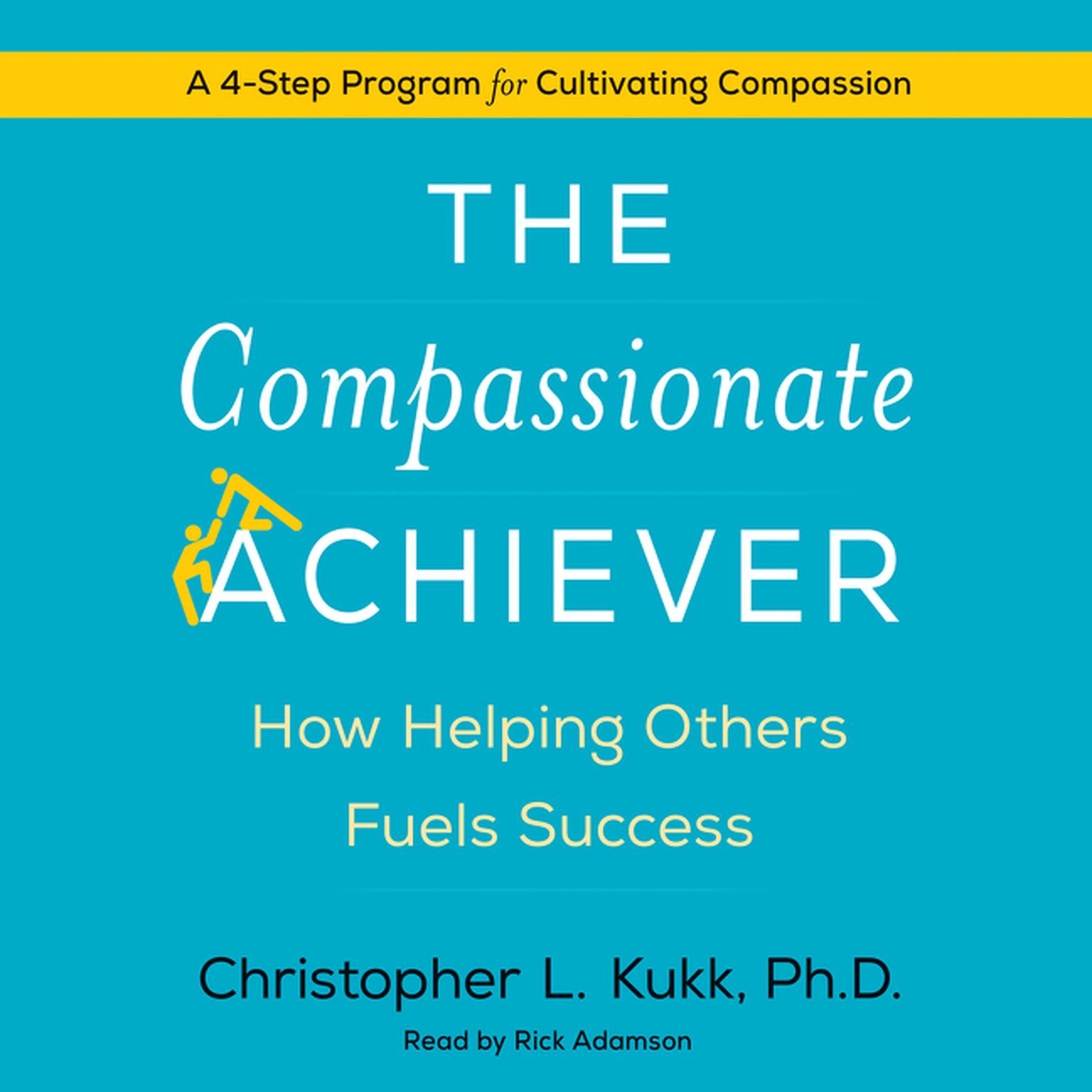 Printable The Compassionate Achiever: How Helping Others Fuels Success Audiobook Cover Art