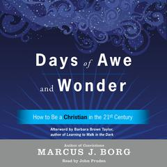 Days of Awe and Wonder: How to Be a Christian in the Twenty-first Century Audiobook, by Marcus J. Borg