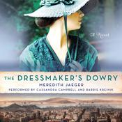 The Dressmaker's Dowry: A Novel Audiobook, by Meredith Jaeger