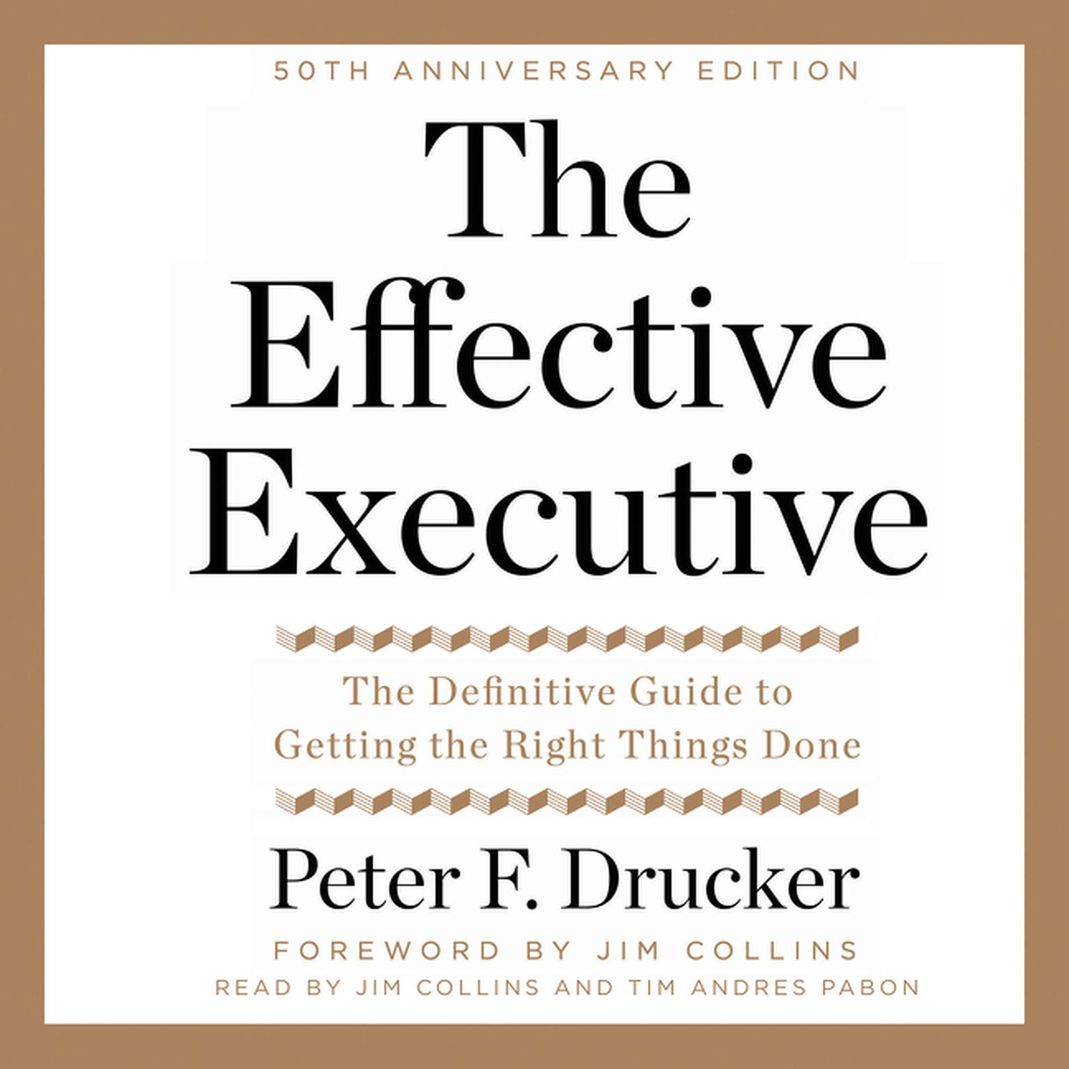 Printable The Effective Executive: The Definitive Guide to Getting the Right Things Done Audiobook Cover Art
