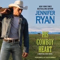 His Cowboy Heart: A Montana Men Novel Audiobook, by