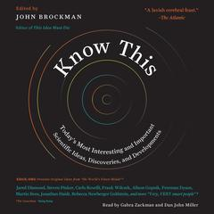 Know This: Todays Most Interesting and Important Scientific Ideas, Discoveries, and Developments Audiobook, by John Brockman