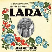 Lara: The Untold Love Story and the Inspiration for Doctor Zhivago Audiobook, by Anna Pasternak