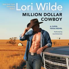 Million Dollar Cowboy: A Cupid, Texas Novel Audiobook, by Lori Wilde