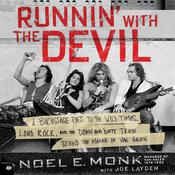 Runnin' with the Devil: A Backstage Pass to the Wild Times, Loud Rock, and the Down and Dirty Truth Behind the Making of Van Halen Audiobook, by Noel Monk