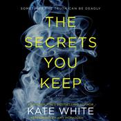 The Secrets You Keep: A Novel Audiobook, by Kate White