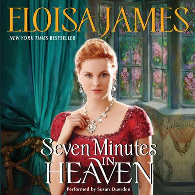 Seven Minutes in Heaven Audiobook, by Eloisa James